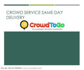 Crowd service same day delivery sooperarticles