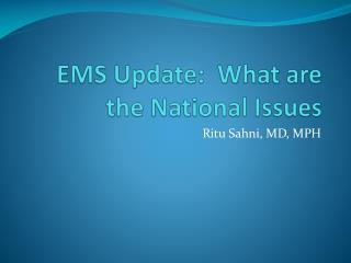 EMS Update:  What are the National Issues