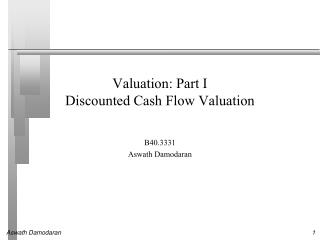 Valuation: Part I Discounted Cash Flow Valuation