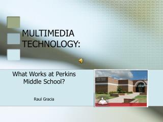 MULTIMEDIA TECHNOLOGY: