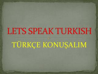LETS SPEAK TURKISH