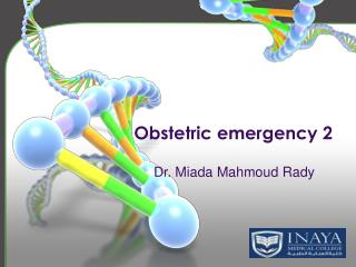 Obstetric emergency 2