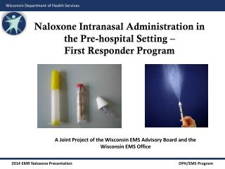 Naloxone Intranasal Administration in the Pre-hospital Setting –  First Responder Program