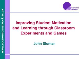 Improving Student Motivation and Learning through Classroom Experiments and Games