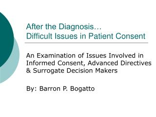 After the Diagnosis… Difficult Issues in Patient Consent