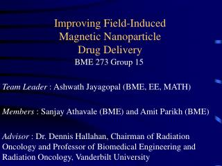 Improving Field-Induced  Magnetic Nanoparticle Drug Delivery