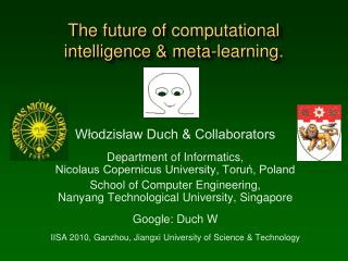T he future of  computational intelligence & meta-learning.