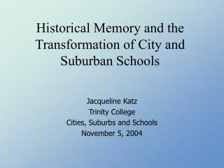 Historical Memory and the Transformation of City and Suburban Schools
