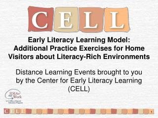 Distance Learning Events brought to you by the Center for Early Literacy Learning (CELL)