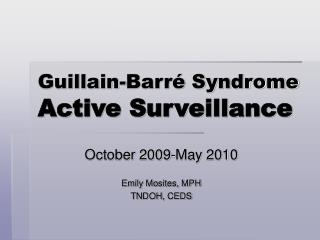 Guillain-Barré Syndrome Active Surveillance