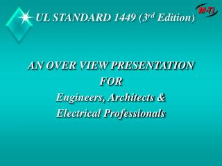 AN OVER VIEW PRESENTATION FOR Engineers, Architects &  Electrical Professionals