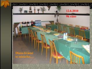 Diana-krásné to místečko…