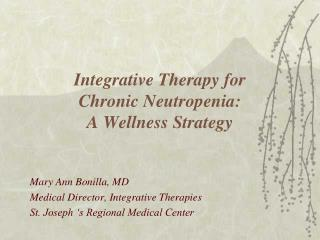 Integrative Therapy for  Chronic Neutropenia: A Wellness Strategy
