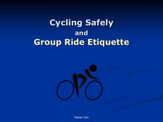 Cycling Safely  and Group Ride Etiquette