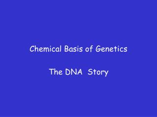 Chemical Basis of Genetics