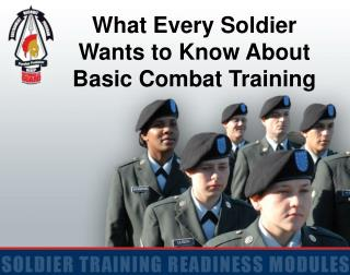 What Every Soldier  Wants to Know About Basic Combat Training