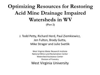 Optimizing Resources for Restoring Acid Mine Drainage Impaired Watersheds in WV (Part 2)