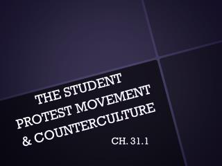 THE STUDENT PROTEST MOVEMENT & COUNTERCULTURE