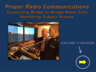 Proper Radio Communications Conducting Bridge-to-Bridge Radio  Calls Identifying Subject Vessels