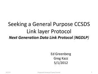 Seeking a General Purpose CCSDS  Link layer Protocol Next Generation Data Link Protocol  ( NGDLP )