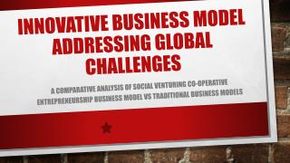 Innovative Business model addressing global challenges