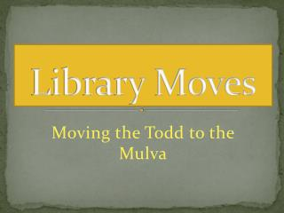 Library Moves
