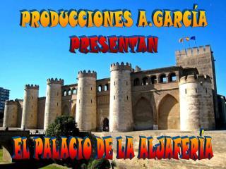 PRODUCCIONES A.GARCÍA PRESENTAN