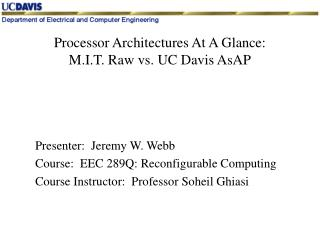 Processor Architectures At A Glance:        M.I.T. Raw vs. UC Davis AsAP