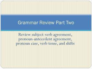 Grammar Review Part Two