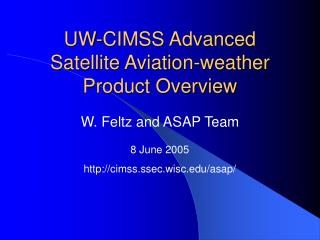 UW-CIMSS Advanced Satellite Aviation-weather Product Overview