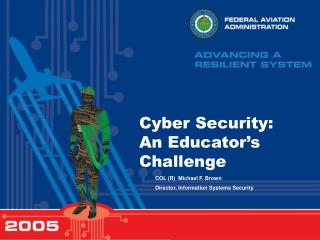 Cyber Security:  An Educator's Challenge