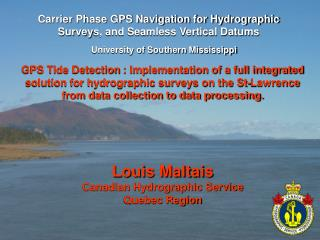 Carrier Phase GPS Navigation for Hydrographic Survey s, and Seamless Vertical Datums