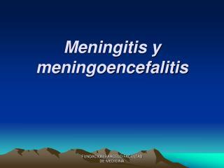 Meningitis y meningoencefalitis