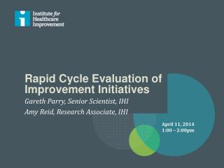 Rapid Cycle Evaluation of Improvement Initiatives