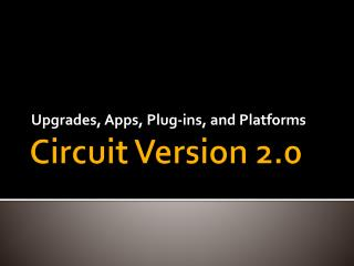 Circuit Version 2.0