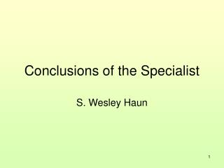 Conclusions of the Specialist