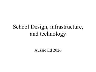 School Design, infrastructure, and technology