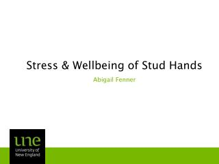 Stress & Wellbeing of Stud Hands Abigail Fenner