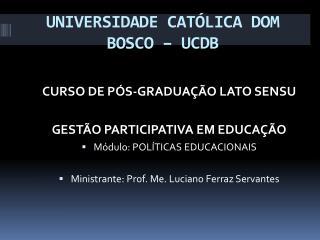 UNIVERSIDADE CATÓLICA DOM BOSCO – UCDB