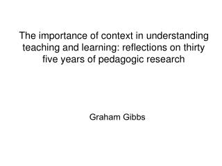 The importance of context in understanding teaching and learning: reflections on thirty five years of pedagogic research