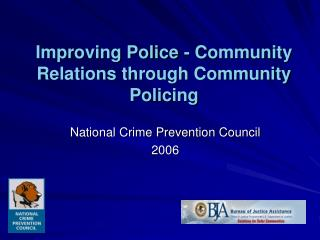 Improving Police - Community Relations through Community Policing