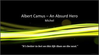 Albert Camus – An Absurd Hero