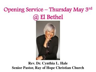 Opening Service – Thursday May 3 rd  @ El Bethel