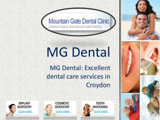 MG Dental: Excellent dental care services in Croydon