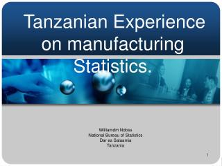 Tanzanian Experience  on manufacturing Statistics.