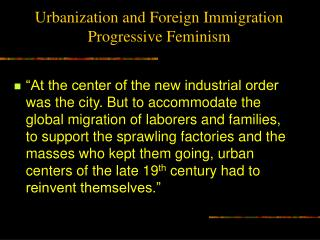 Urbanization and Foreign Immigration Progressive Feminism