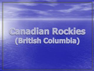Canadian Rockies (British Columbia)