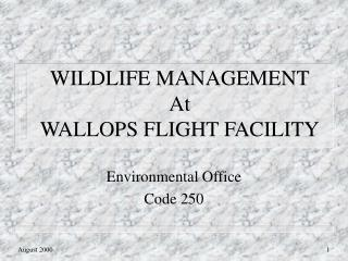WILDLIFE MANAGEMENT At  WALLOPS FLIGHT FACILITY