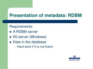 Presentation of metadata: RDBM