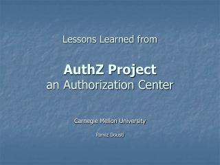 Lessons Learned from AuthZ Project an Authorization Center